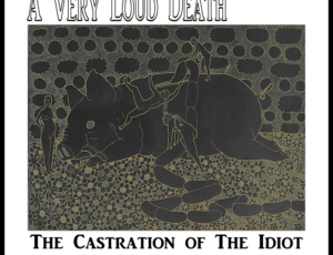 The Castration of the Idiot REMASTERED